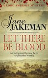 Let There Be Blood (Lord Ambrose Historical Mystery, #1)