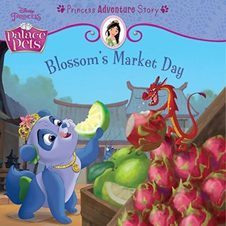 Palace Pets: Blossom's Market Day: A Princess Adventure Story (Disney Storybook (eBook))