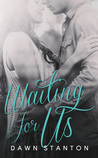 Waiting For Us (Waiting, #1)