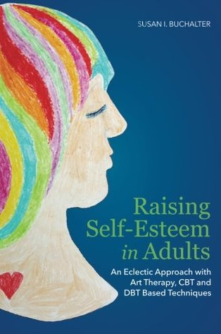 raising-self-esteem-in-adults-an-eclectic-approach-with-art-therapy-cbt-and-dbt-based-techniques