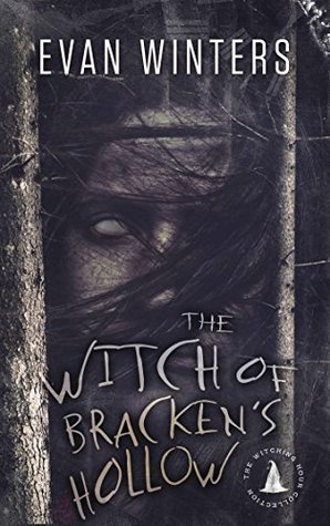 The Witch of Bracken's Hollow by Evan Winters