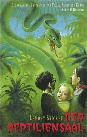 Der Reptiliensaal (Die schaurige Geschichte von Violet, Sunny und Klaus, #2)