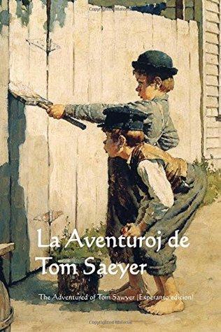 La Aventuroj de Tom Saeyer: The Adventures of Tom Sawyer
