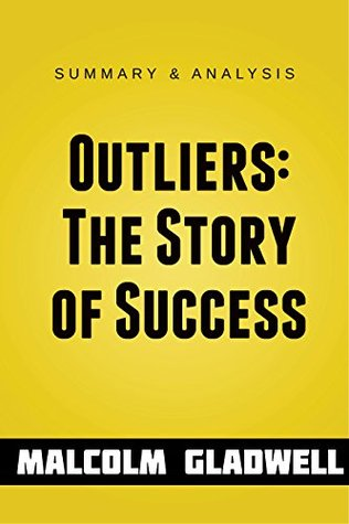 Outliers: The Story of Success by Malcolm Gladwell | Summary Guide