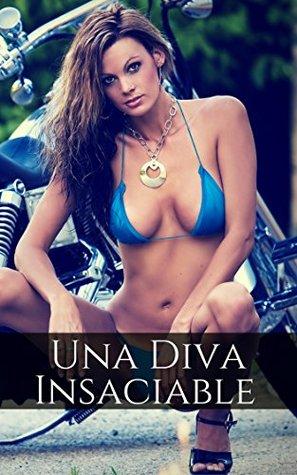 Una Diva Insaciable: Relatos Eróticos de Una Mujer Altamente Sexual (Libidinosa y Sexual nº 1)