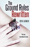 The Ground Rules Rewritten (The Rule Breakers, #2)