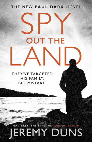 Spy Out The Land : Jeremy Duns