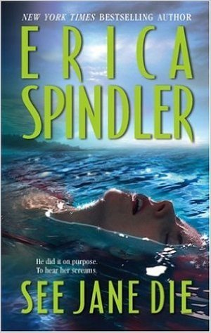 See Jane Die by Erica Spindler
