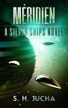 Méridien (Silver Ships, #3)