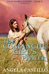 The Comanche Girl's Prayer (Texas Women of Spirit #2)
