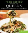 Food Lovers' Guide to® Queens: The Best Restaurants, Markets & Local Culinary Offerings (Food Lovers' Series)