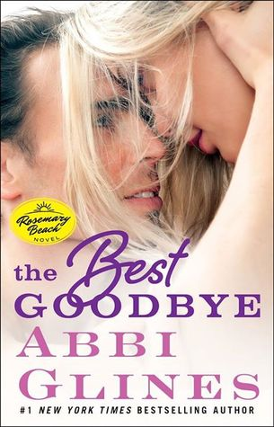 The Best Goodbye (Rosemary Beach, #12)