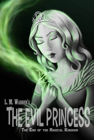 The Evil Princess (The End of the Magical Kingdom)