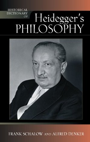 Historical Dictionary of Heidegger's Philosophy (Historical Dictionaries of Religions, Philosophies, and Movements Series)