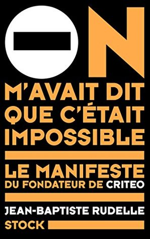 On m'avait dit que c'était impossible  by Jean-Baptiste Rudelle