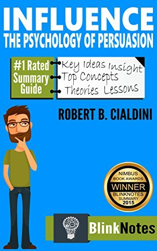 Influence: The Psychology of Persuasion, Revised Edition by Robert B. Cialdini | BlinkNotes Summary Guide