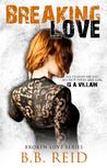 Breaking Love by B.B. Reid