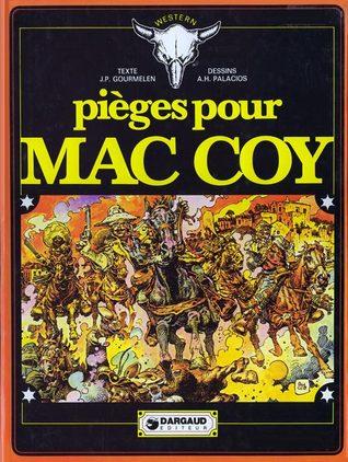 Pièges pour Mac Coy (Mac Coy, #3) par Jean-Pierre Gourmelen, Antonio Hernández Palacios