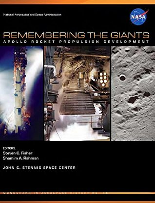 Remembering The Giants : Apollo Rocket Propulsion Development