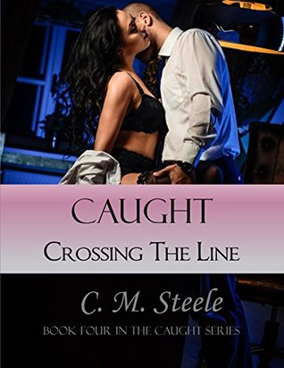Caught Crossing the Line (Caught, #4)