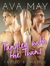 Tangled with the Twins by Ava May
