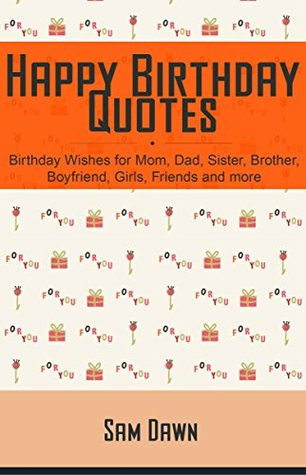 Happy Birthday Quotes Birthday Wishes For Mom Dad Sister Brother