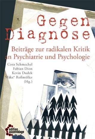 Gegendiagnose – Beiträge zur radikalen Kritik an Psychologie und Psychiatrie