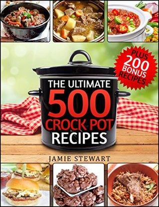 The Ultimate 500 CrockPot Recipes