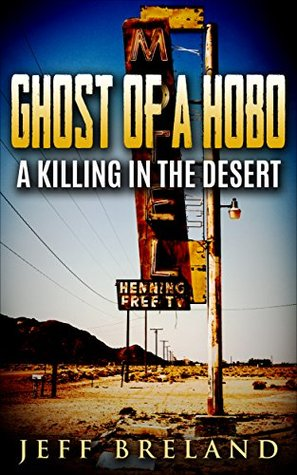 Ghost of a Hobo: A Killing in the Desert