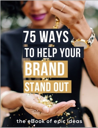 75 Ways to Help Your Brand Stand Out-the ebook of epic ideas-regina-marketing, creativity books-www.ifiweremarketing.com