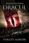 Dracul (Dragon Eye Book 5)