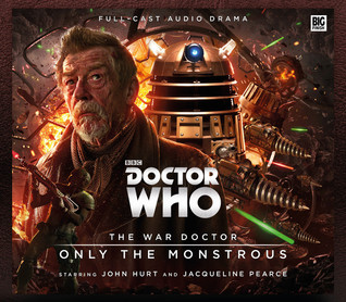 The War Doctor: Only the Monstrous(War Doctor 1)