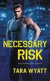 Necessary Risk (Bodyguard, #1)