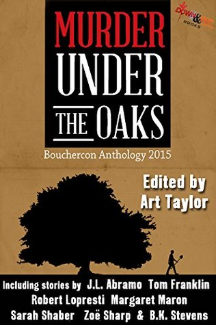 Ebook Murder Under the Oaks: Bouchercon 2015 Anthology by Art  Taylor read!