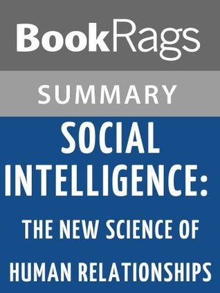 Social Intelligence: The New Science of Human Relationships by Daniel Goleman l Summary & Study Guide
