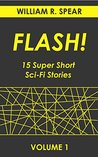 FLASH!: 15 Super Short Sci-Fi Stories