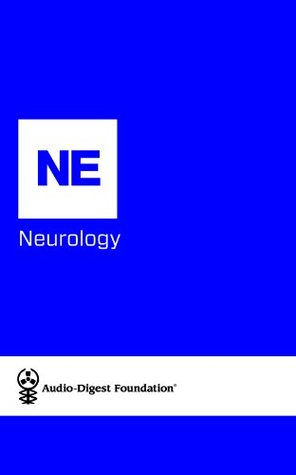 Neurology: Cerebral Aneurysms/Spinal Injections (Audio-Digest Foundation Neurology Continuing Medical Education (CME). Volume 06, Issue 15)