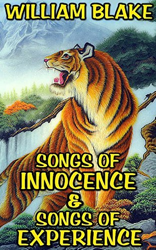 Songs of Innocence and Experience: by William Blake