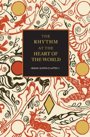 The Rhythm at the Heart of the World: Neijing Suwen Chapter 5