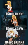 The Fangs Deep Series - Three Paranormal Novels: Blood Candy, Blood Slave, Blood Dreams