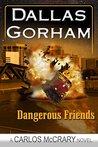 Dangerous Friends (Carlos McCrary #4)