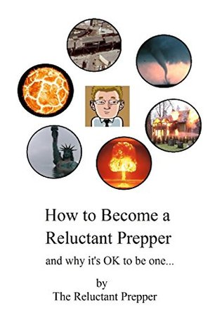 How to Become a Reluctant Prepper: and why it's OK to be one....