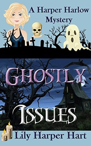 Ghostly Issues (A Harper Harlow Mystery #2)