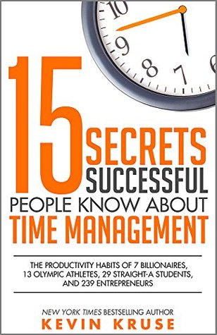Secrets Successful People Know About Time Management The