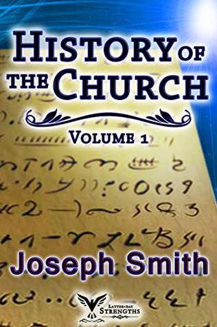 History of the Church, Volume 1 (Annotated - LDS)