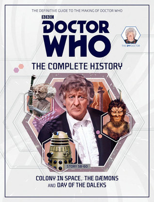 Doctor Who: The Complete History - Stories 58-60: Colony In Space, The Daemons and Day of the Daleks (Doctor Who: The Complete History, #2)