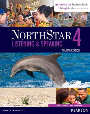 Northstar Listening and Speaking 4 with Interactive Student Book Access Code and Myenglishlab