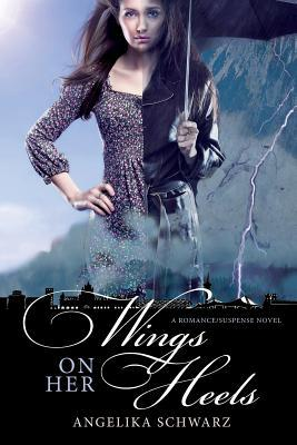 Wings on Her Heels: A Romance/ Suspense Novel