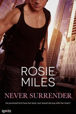 Never Surrender by Rosie  Miles
