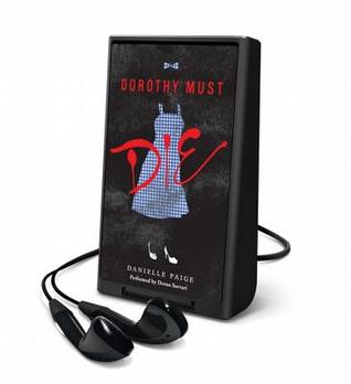 Dorothy Must Die (Dorothy Must Die, #1)